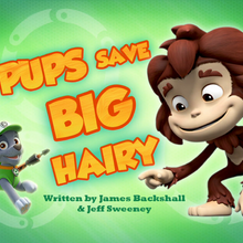 Pups Save Big Hairy (HQ).png