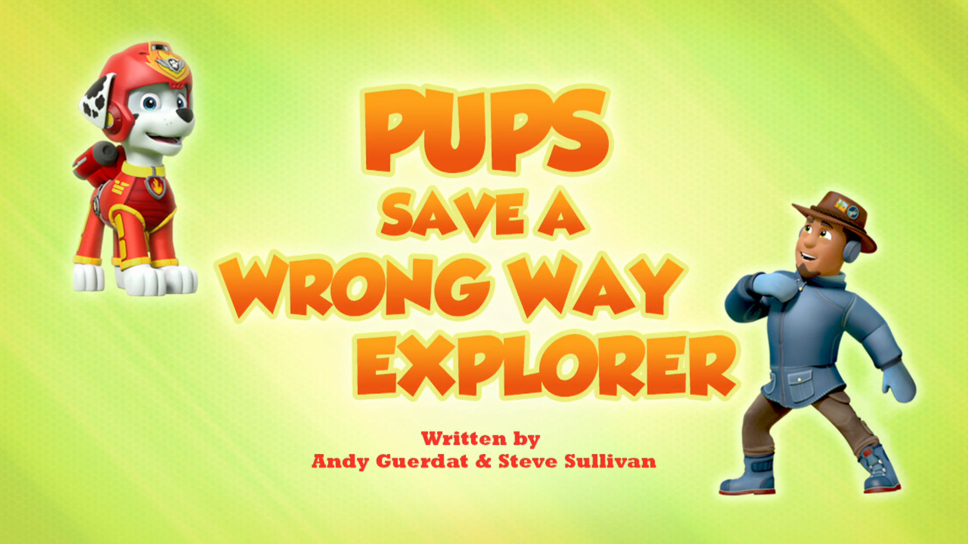 Pups Save a Wrong Way Explorer