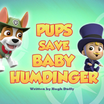Pups Save Baby Humdinger (HQ).png