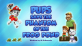Pups Save the Phantom of the Frog Pond (HQ)