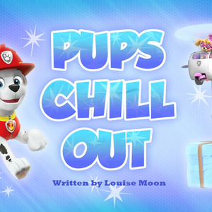 Pups Chill Out (HQ).png