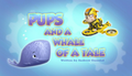 Pups and a Whale of a Tale (HQ)