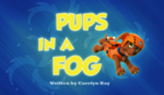 Pups In A Fog