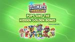Ultimate Rescue Pups and The Hidden Golden Bones (HQ)