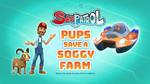 Sea Patrol, Pups Save a Soggy Farm (HQ)