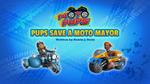 Moto Pups Pups Save a Moto Mayor (HQ)