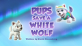 Pups Save a White Wolf (HQ)