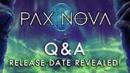 Pax Nova - Q&A (Release Date Revealed!)