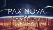 Pax Nova - Gameplay Reveal