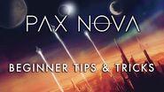 Pax Nova - Beginner Tips & Tricks