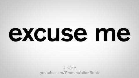 How to Pronounce Excuse Me