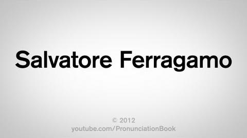 How to Pronounce Salvatore Ferragamo