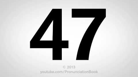 How to Pronounce 47