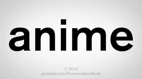 How To Pronounce Anime