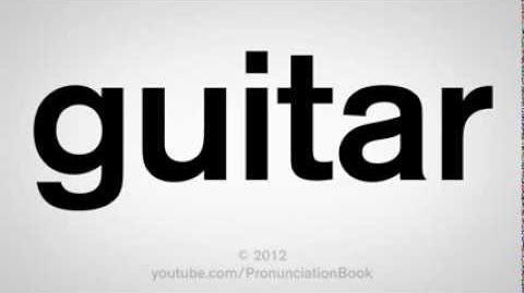 How_to_Pronounce_Guitar