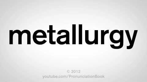 How_to_Pronounce_Metallurgy