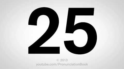 How to Pronounce 25