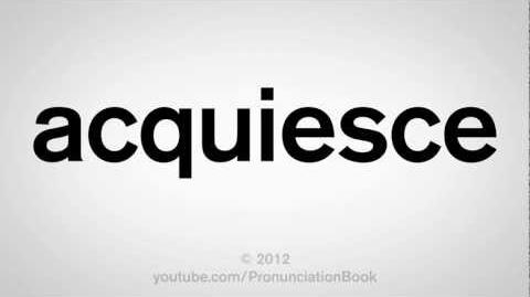 How to Pronounce Acquiesce