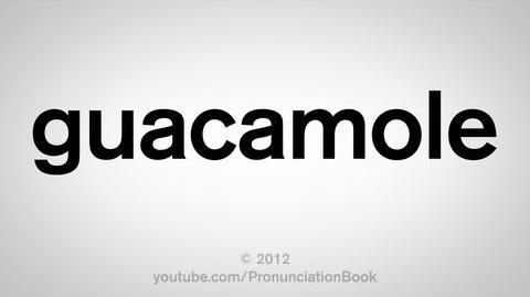 How_to_Pronounce_Guacamole