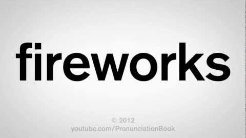 How to Pronounce Fireworks