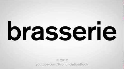 How to Pronounce Brasserie