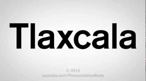 How to Pronounce Tlaxcala-0