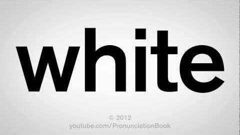 How_to_Pronounce_White