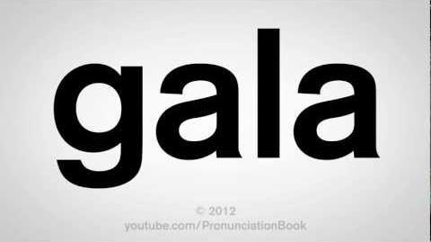 How_to_Pronounce_Gala