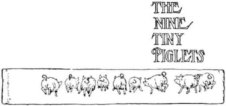 Nine Tiny Piglets