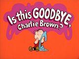 Is This Goodbye, Charlie Brown?