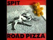 Spit - Road Pizza