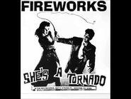 Fireworks - She's A Tornado