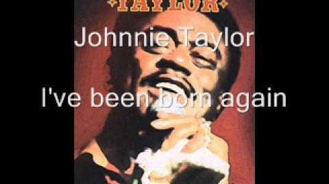 J_Taylor_I've_been_born_again