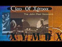 CLAN_OF_XYMOX_🎵_The_John_Peel_Sessions_🎵_Full_Album_♬_HQ_AUDIO