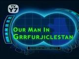 Our Man in Grrfurjiclestan