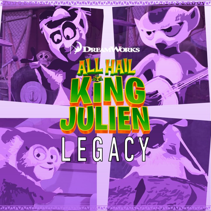 All Hail King Julien: Legacy