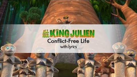 All_Hail_King_Julien_-_Conflict-Free_Life_-_with_lyrics