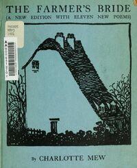 Charlotte Mew (1869-1928), The Farmer's Bride. London: Poetry Bookshop, 1921. Courtesy Internet Archive.