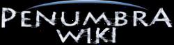 Penumbra Wiki