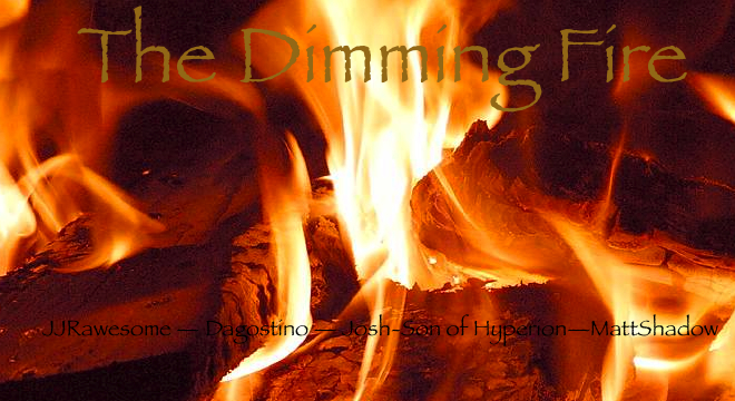 The Dimming Fire