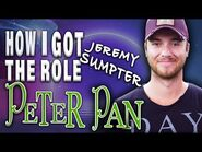 GETTING THE ROLE of PETER PAN! - JEREMY SUMPTER- ACTOR