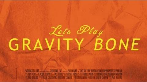 Gravity Bone - Part 1