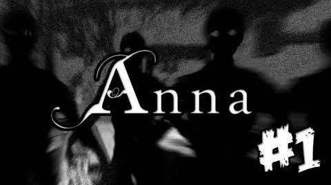 Anna_-_Let's_Play_-_Part_1_Walkthrough_Playthrough_Lets_Play_Anna