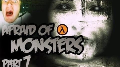 Afraid of Monsters - Part 7