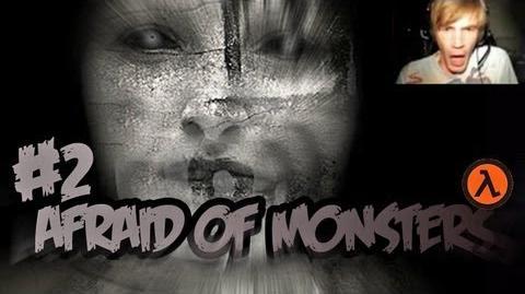 Afraid of Monsters - Part 2