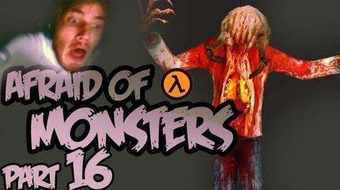 Afraid of Monsters - Part 16