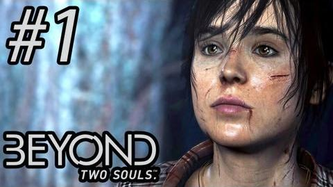 Beyond Two Souls - Gameplay, Walkthrough - Part 1 - OUR NEW STORY BEGINS!