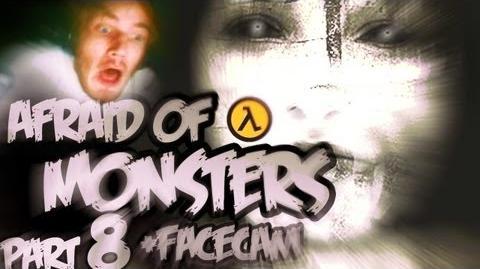 Afraid of Monsters - Part 8