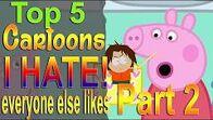 Top5CartoonsIHateEveryoneLikes2.jpg