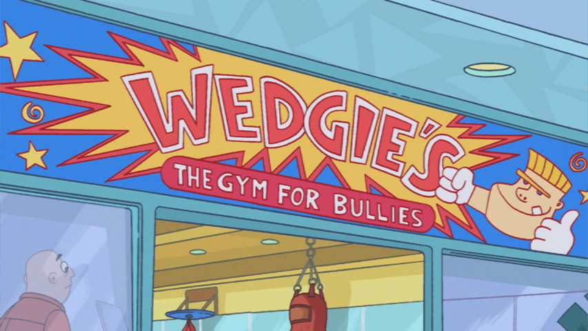 Wedgie's: The Gym for Bullies